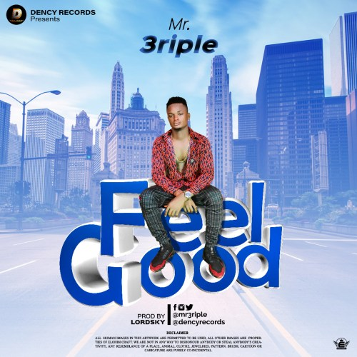 Mr 3riple – Feel Good (Prod. LordSky) #Arewapublisize