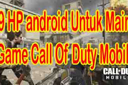 Mulai 2 Jutaan, 9 HP android Untuk Main Game Call Of Duty Mobile