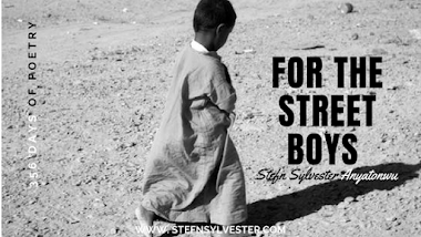 For The Street Boys | Stefn Sylvester Anyatonwu