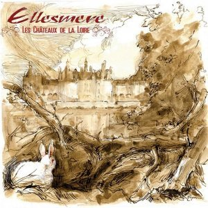 Ellesmere - Les Chateaux De La Loire