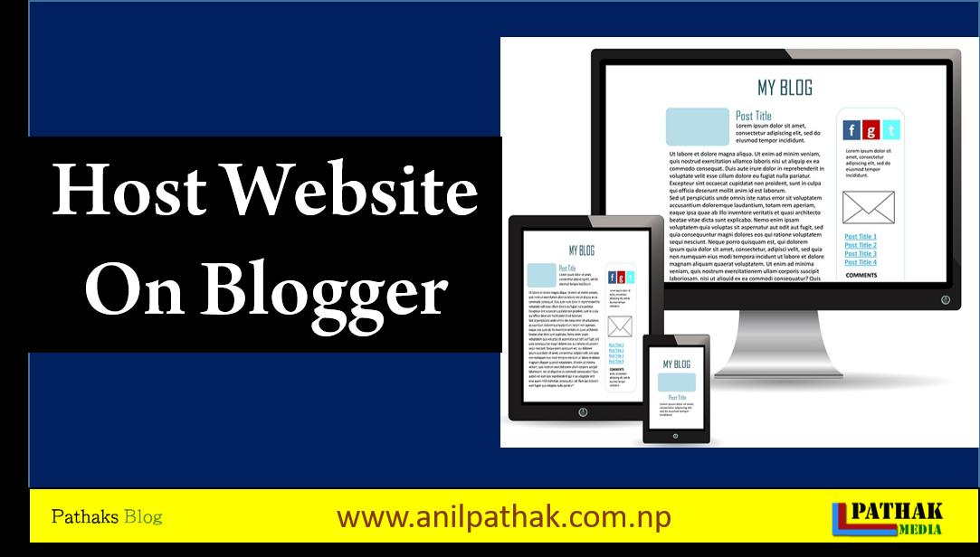Host Website On Blogger, pathaks blog, anil pathak