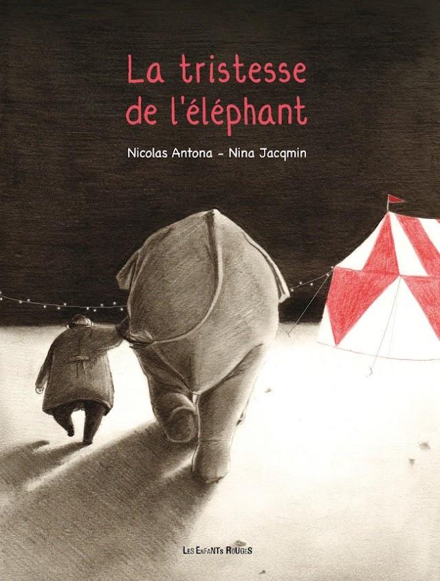 La tristesse de l'éléphant de Nina Jacqmin et Nicolas Antona