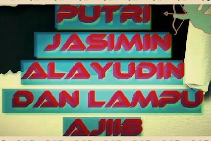 Kisah Putri Jasimin, Alayudin dan lampu ajiiibnya