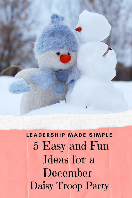 5 Easy and Fun Ideas for A December Daisy Troop Party