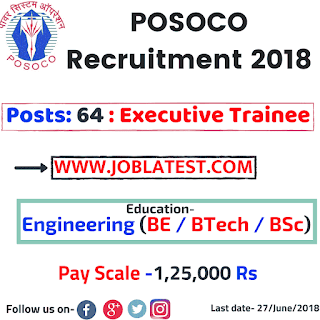 POSOCO Recruitment 2018 - 64 Posts : Executive | Engineers (B.E, B.Tech, B.Sc) Apply Online
