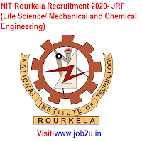 NIT Rourkela Recruitment 2020, JRF (Life Science/ Mechanical and Chemical  Engineering)