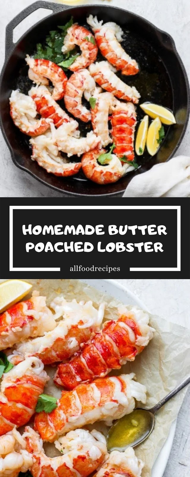 HOMEMADE BUTTER POACHED LOBSTER