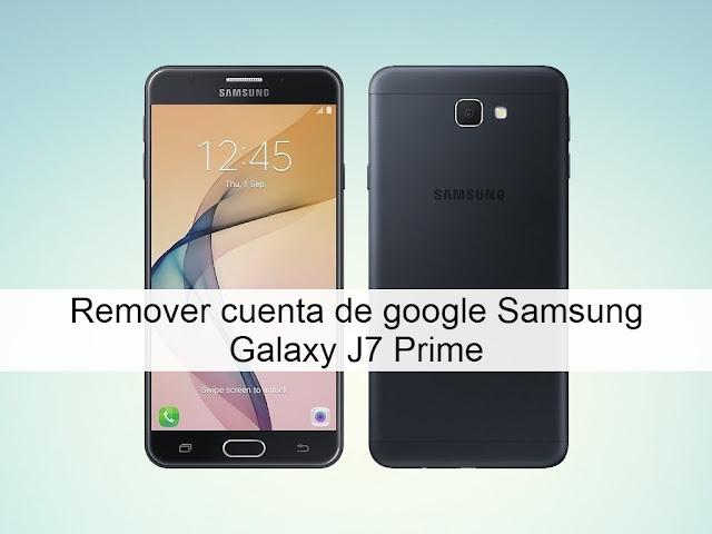 Remover cuenta de google Samsung J7 Prime G610M
