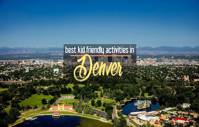 Best Kid Friendly Things to Do in Denver | CosmosMariners.com