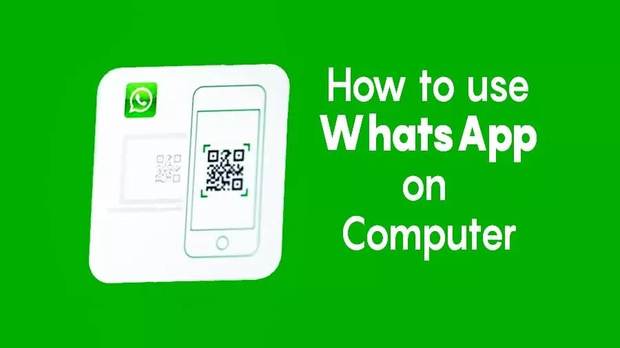3 Ways To Use WhatsApp on Computer