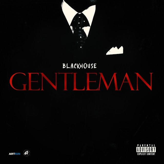 #MUSIC: BLACKHOUSE-GENTLEMAN