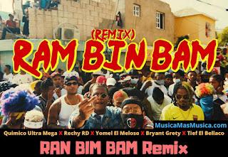 RAN-BIM-BAM-Remix-Quimico-Ultra-Mega-Rochy RD-Yomel-El-Meloso-Bryant-Grety-Tief-El-Bellaco