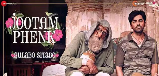 JOOTAM PHENK LYRICS – GULABO SITABO   Amitabh   Ayushmann