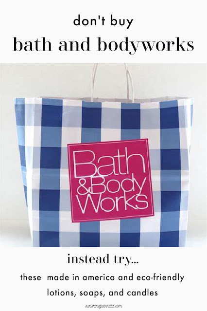 Don't Buy Bath and Bodyworks, Instead Try these Made in America Options...