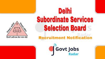 DSSSB recruitment notification 2019, govt jobs for 12th pass, govt jobs for diploma, govt jobs for graduate, govt jobs in Delhi, delhi govt jobs