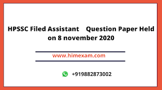 HPSSC Filed Assistant   Question Paper Held on 8 november 2020
