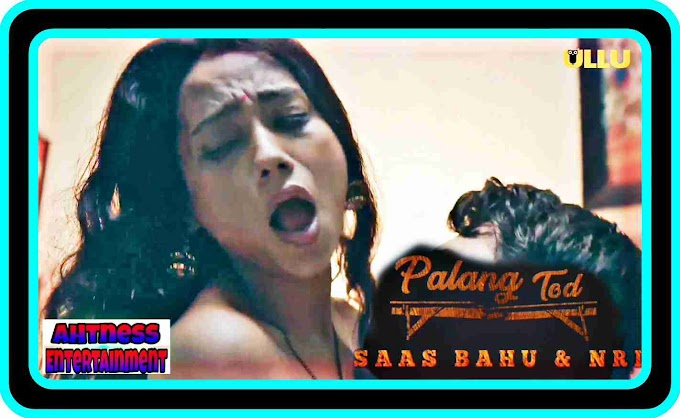 Paromita Dey sex scene - Palang Tod Saas Bahu & Nri (2021) HD 720p