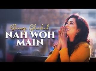 Nah Woh Main Lyrics in Hindi - Shreya Ghoshal