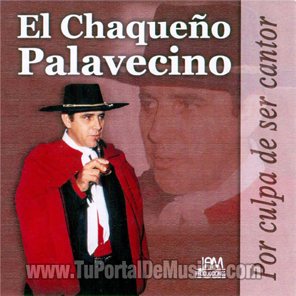 El Chaqueño Palavecino - Por Culpa De Ser Cantor (1991)
