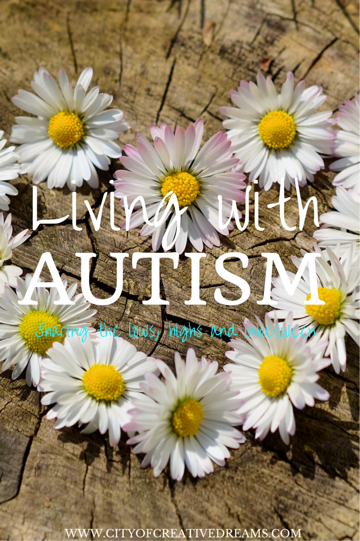 Living with Autism - Entry 3   City of Creative Dreams