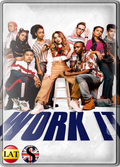 Work It: Al Ritmo de los Sueños (2020) WEB-DL 1080P LATINO/INGLES
