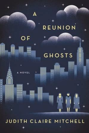 A Reunion of Ghosts TLC Book Tours Judith Clare Mitchell Fuelled by Fiction Literary Fiction