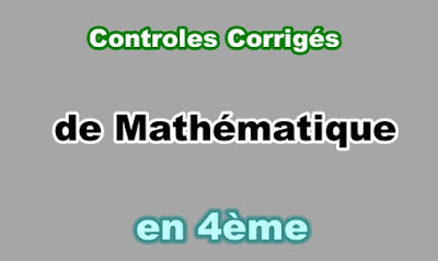 Controles Corrigés de Maths 4eme en PDF