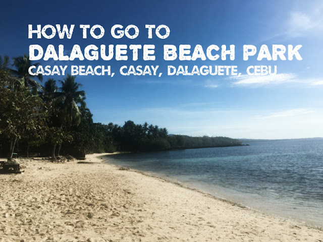 How to go to Dalaguete Beach Park aka Casay Beach in Dalaguete, a town in Cebu south