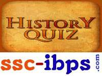 History Quiz For SSC CGL, SSC CHSL AND Railway Ntpc All Competitive Exams