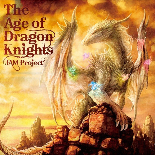 JAM Project - The Age of Dragon Knights [FLAC + MP3 320 / CD]