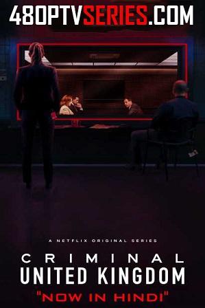 Watch Online Free Criminal: United Kingdom Season 1 Full Hindi Dual Audio Download 480p 720p All Episodes