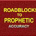 Roadblocks to prophetic Accuracy