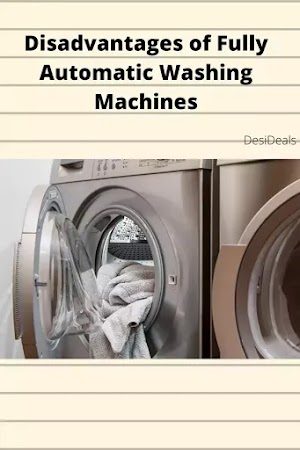 Disadvantages of Fully Automatic Washing Machines