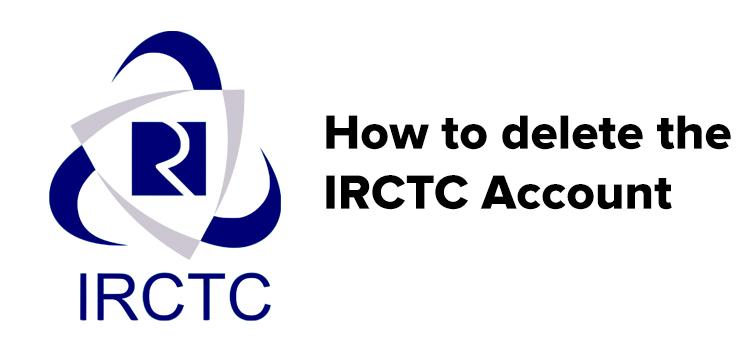Irctc Account Delete