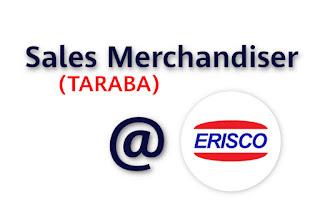 Sales Merchandiser At Erisco Foods Limited | Taraba