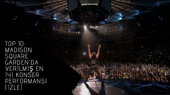 Top 10: Madison Square Garden'da Verilmiş En İyi Konser Performansı (İzle)