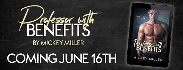 [New Release] PROFESSOR WITH BENEFITS by Mickey Miller @MickeyMiller29
