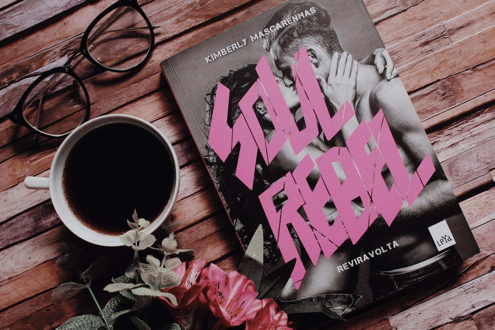 Abandonei sem dó: Reviravolta (série Soul Rebel) - Kimberly Mascarenhas