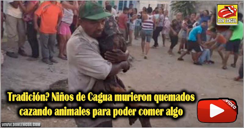 Tradición? Niños de Cagua murieron quemados cazando animales para poder comer algo