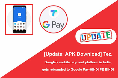 [Update: APK Download] Tez, Google's mobile payment platform in India, gets rebranded to Google Pay-HINDI PE BINDI,HINDI PE BINDI-[Update: APK Download] Tez, Google's mobile payment platform in India, gets rebranded to Google Pay,Tez rebranded as Google Pay: Top features of the UPI-based payment app,Google's payment app for India 'Tez' becomes Google Pay,Tez Rebranded As Google Pay; Pre-Approved Loans To Arrive Soon,Google has changed the name of Google Tez to Google Pay