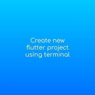 flutter create terminal