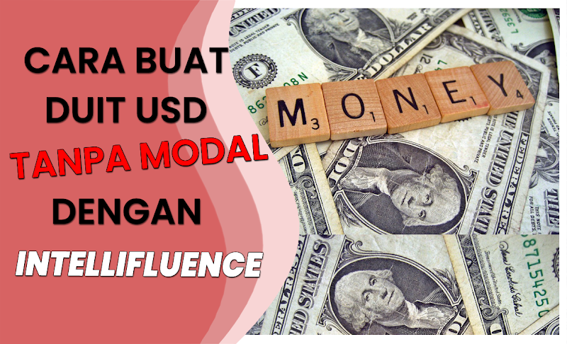 Cara Buat Duit USD Tanpa Modal Dengan Intellifluence