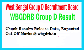 WBGDRB Group D Results 2017 Expected Date Cut Off Marks