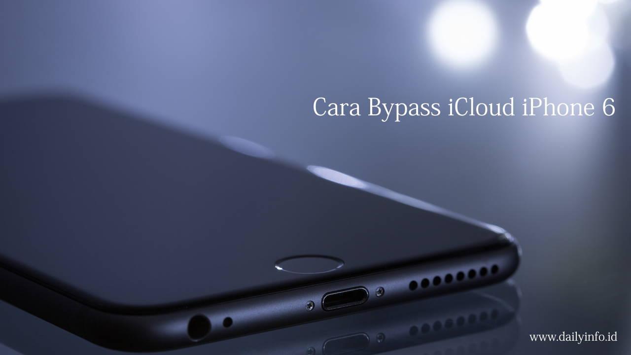 Cara Bypass iCloud iPhone 6