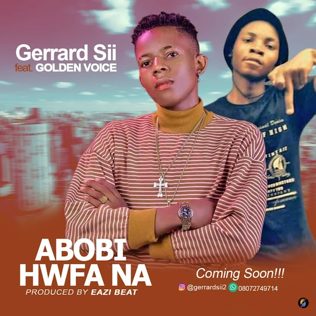 Music: Gerrad sii_Abobi Hwfa na ft Golden Voice