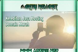 Kelebihan Jasa Hosting Domain Murah