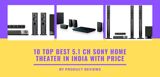 10 Best 5.1 ch sony home theater in india with price (2021) - Best reasonable price of sony home theater