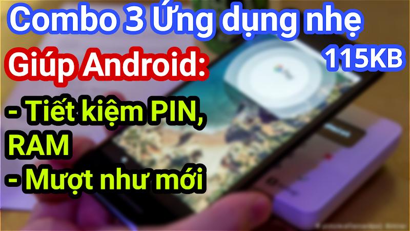 Combo 3 ứng dụng giúp Android tiết kiệm pin và mượt như mới