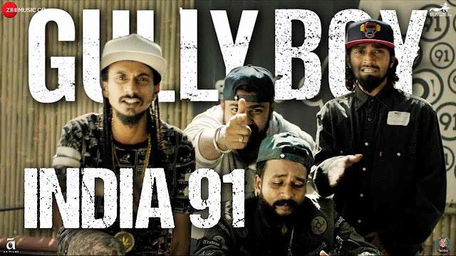 India 91 Lyrics - Gully Boy | MC Altaf, MC TodFod, 100 RBH, Maharya, Noxious D