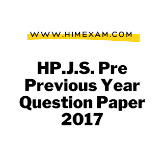 HP.J.S. Pre Previous Year  Question Paper 2017